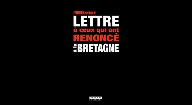 Lettre à ceux qui ont renoncé à la Bretagne, de Yvon OLLIVIER